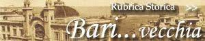 Rubrica - 'Bari... vecchia'