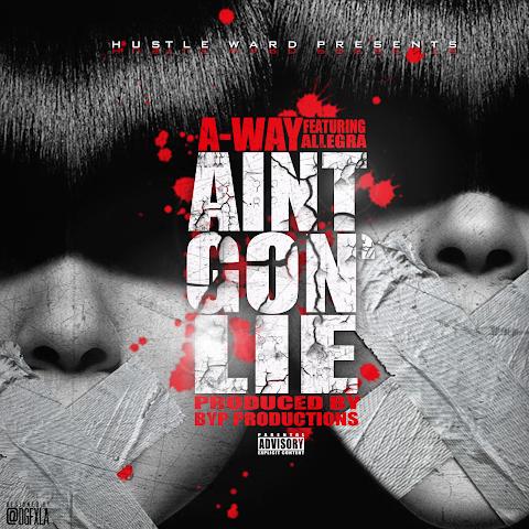 ARTIST SPOTLIGHT: A-Way - Ain't Gon Lie ft. Allegra