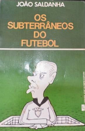 Os Subterrâneos do Futebol