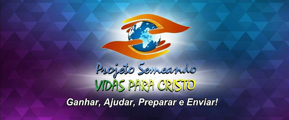 PARCERIA - PROJETO SEMEANDO VIDAS PARA CRISTO