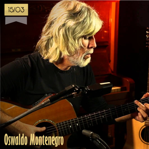 15 de marzo | Oswaldo Montenegro - @oswaldomontebr | Info + vídeos