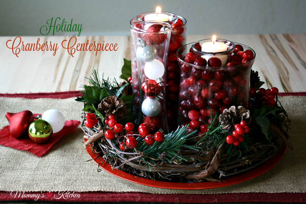 Holiday Centerpieces With Cranberries : Mommy s kitchen recipes from my texas simple