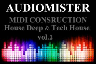 DESCARGA Audiomister MIDI CONSRUCTION House, Deep & Tech House . VOL 1
