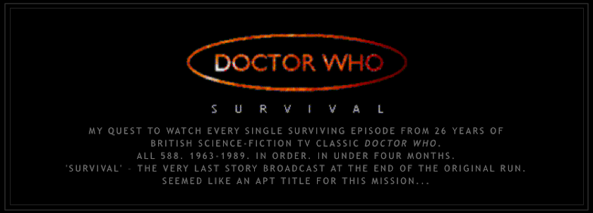 Doctor Who: Survival - A quest to watch all 588 classic episodes in under 4 months