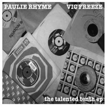 download : paulie rhyme and vic freeze the talented tenth ep on bandcamp