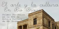 El Arte y La Cultura en Río Bravo