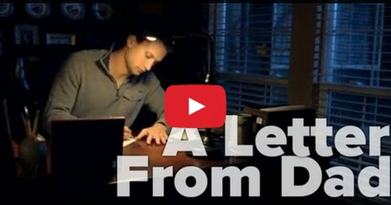 A Letter From Dad Will Break Your Heart - REALLY AWESOME! - Must Watch Video