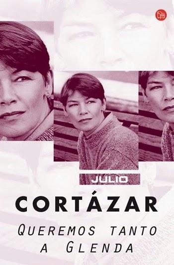 Queremos tanto a Glenda Julio Cortázar