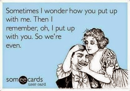 Marriage humor - how I put up with you - funny quotes & memes
