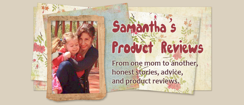 Samantha's Product Reviews