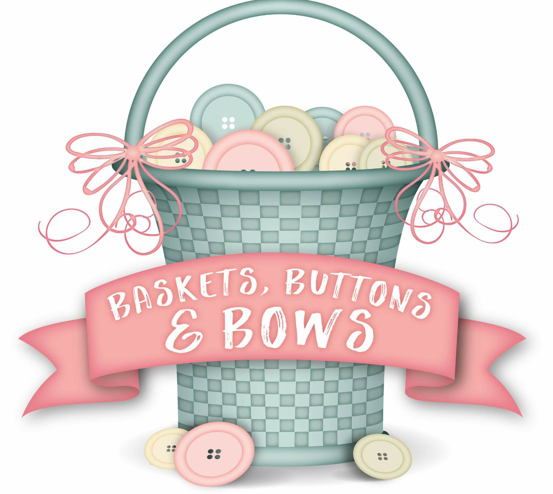 Baskets, Buttons and Bows