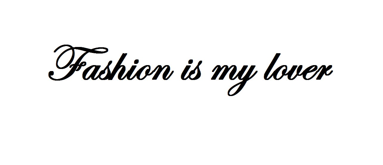 Fashion is my lover