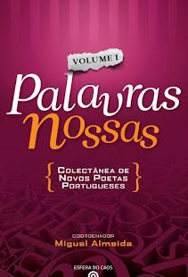 *PALAVRAS NOSSAS [O Livro de Poesia]... a minha 1ª publicação