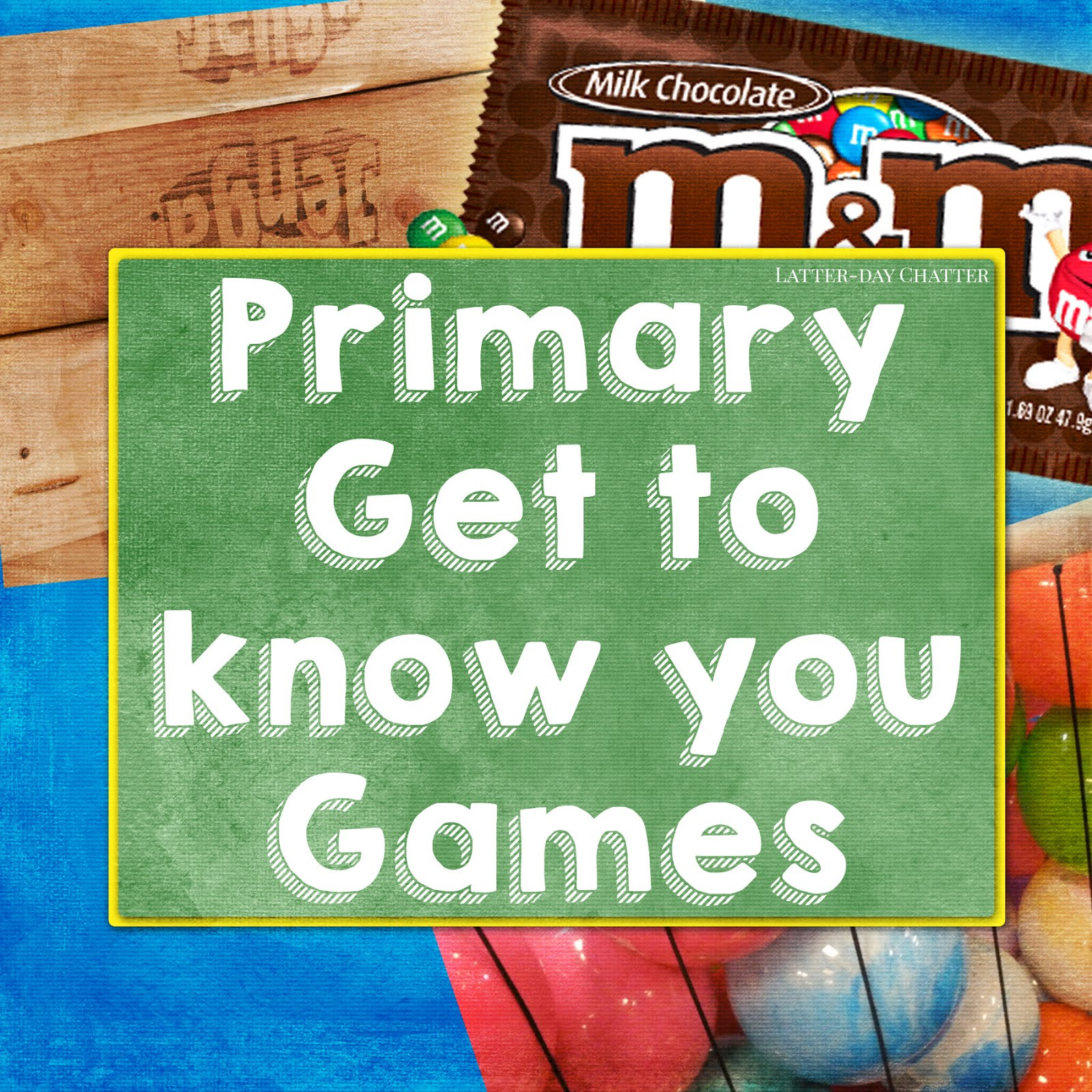 latter day chatter primary get to know you games