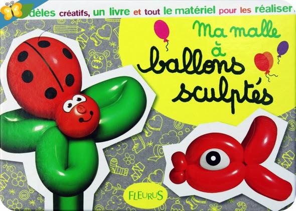 """""""Ma malle à ballons sculptés"""" de chez Fleurus"""