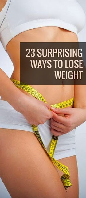 23 Surprising Ways To Lose Weight