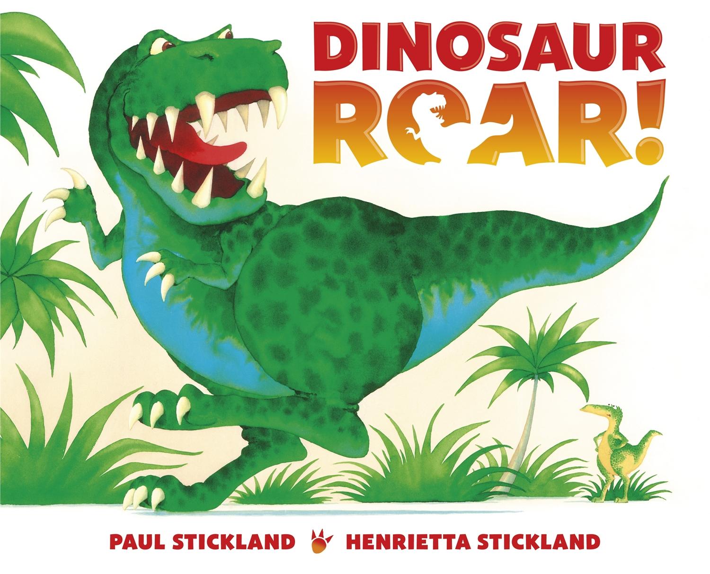dinosaur roar, dinosaurs, paul stickland,