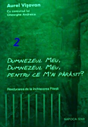Aurel Vișovan - Dumnezeul meu, pentru ce m-ai părăsit vol.2