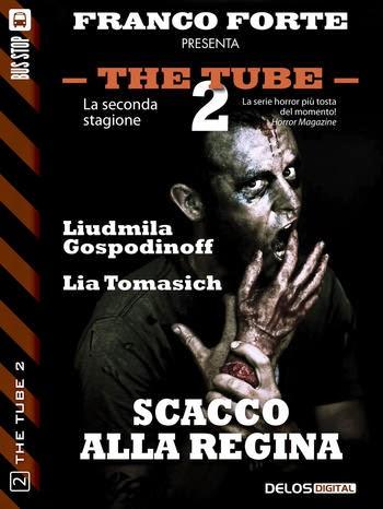 The Tube 2 - #2 - Scacco alla Regina (L. Gospodinoff - L. Tomasich)