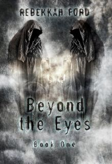 Interview with Rebekkah Ford – Author of Beyond the Eyes