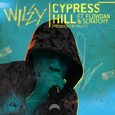 WILEY - CYPRESS HILL [FT. FLOWDAN & SCRATCHY]