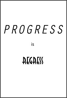 Progress is regress