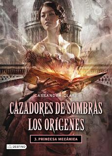 """PORTADA: """"Cazadores de Sombras. los Orígenes. 3. Princesa Mecánica"""" de Cassandra Clare"""