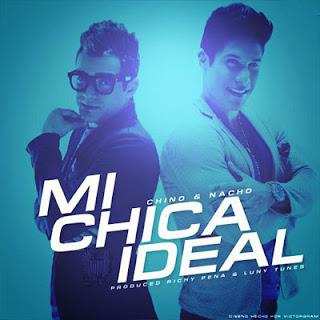 Chino & Nacho - Mi Chica Ideal