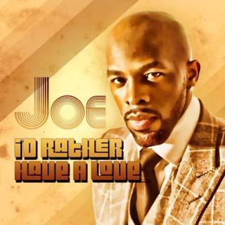 Joe – I'd Rather Have Love Lyrics | Letras | Lirik | Tekst | Text | Testo | Paroles - Source: musicjuzz.blogspot.com