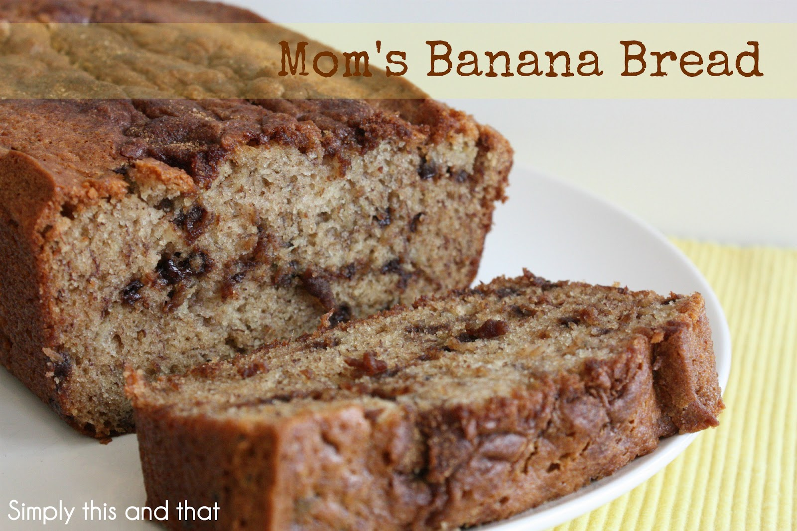 Simply This and that: Mom's Banana Bread