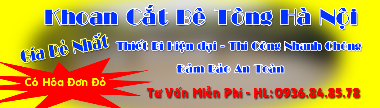 Dịch vụ khoan rút lõi bê tông Hà Nội, Hải Phòng uy tín, chuyên nghiệp nhất