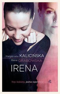 Małgorzata Kalicińska, Basia Grabowska. Irena.