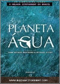 Capa Baixar Filme Planeta Água Torrent Dublado (2012) Baixaki Download