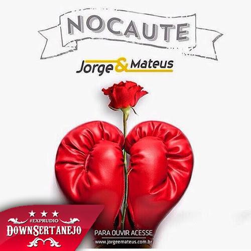 Baixar Jorge e Mateus - Nocaute (Lançamento 2014)