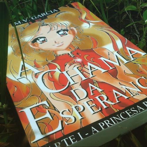 A Chama da Esperança, A Princesa Renegada - M. V. Garcia