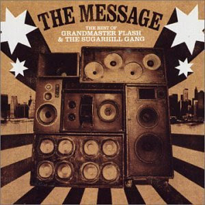 Grandmaster Flash & The Sugarhill Gang – The Message: Best Of (CD) (2002) (192 kbps)