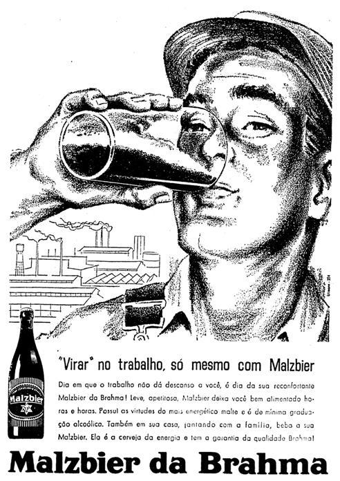 Beber cerveja no trabalho. Propaganda da Cerveja Malzbier (Brahma) em 1967.