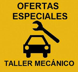 !!! OFERTAS ESPECIALES TALLER MECÁNICO!!!