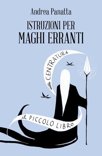 Istruzioni per maghi erranti (Spazio Interiore Edizioni)