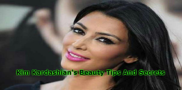Kim Kardashian's Beauty Tips And Secrets