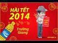 Hài Tết 2014 Trường Giang - Cưới liền tay