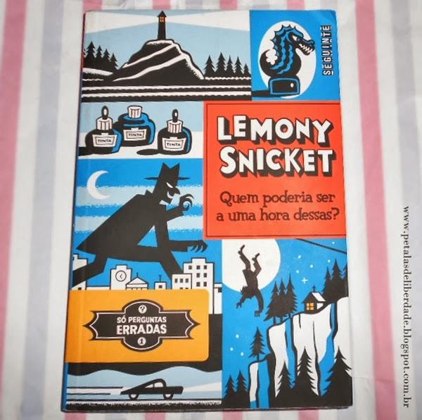 livro, Quem poderia ser a uma hora dessas?, Lemony Snicket, infantojuvenil, resenha