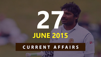 Current Affairs 27 June 2015