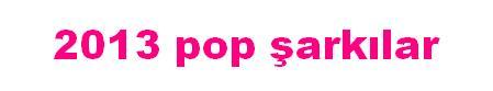 2013 pop şarkılar