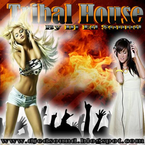 Tribal house 2013 by dj ed sound 39 39 s 39 39 dj ed sound for Tribal house djs