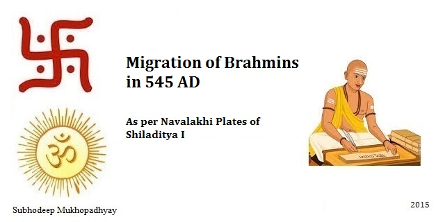 Migration of Brahmins as per Navalakhi Plates of Shiladitya I in 545 AD
