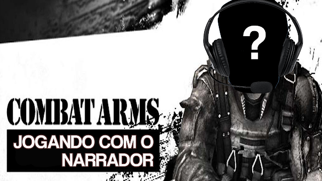 Gameplay do Dia - Combat Arms #6: VOOOLLTTEEEIIII !!!! - Jogando com o Narrador