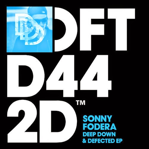 Sonny Fodera - Deep Down & Defected EP