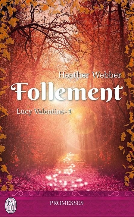 http://www.leslecturesdemylene.com/2014/04/lucy-valentine-tome-1-follement-de.html
