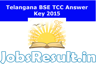 Telangana BSE TCC Answer Key 2015